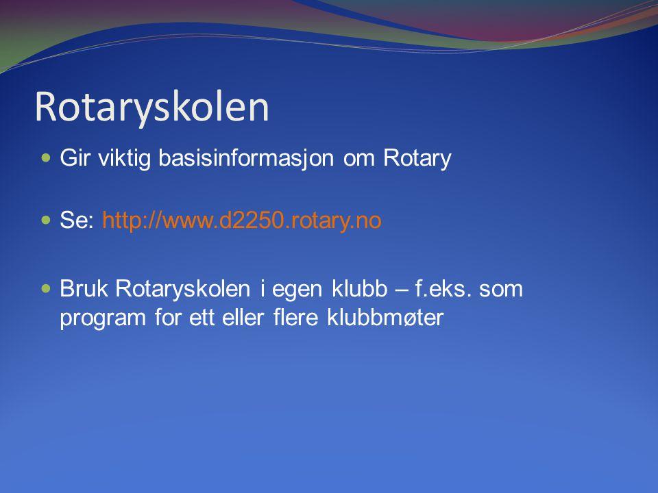 18.07.2014 Rotaryskolen i D2250 7 - Kurs for nye medlemmer - Informasjon om Rotary Rotaryskolen i D2250
