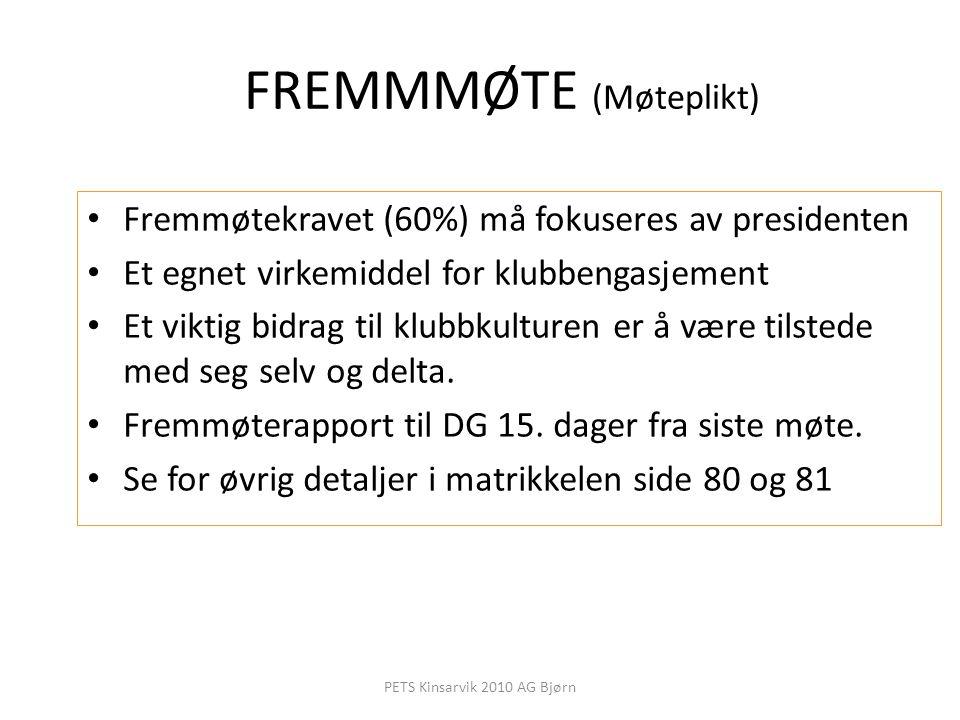 FREMMMØTE (Møteplikt) Fremmøtekravet (60%) må fokuseres av presidenten Et egnet virkemiddel for klubbengasjement Et viktig bidrag til klubbkulturen er