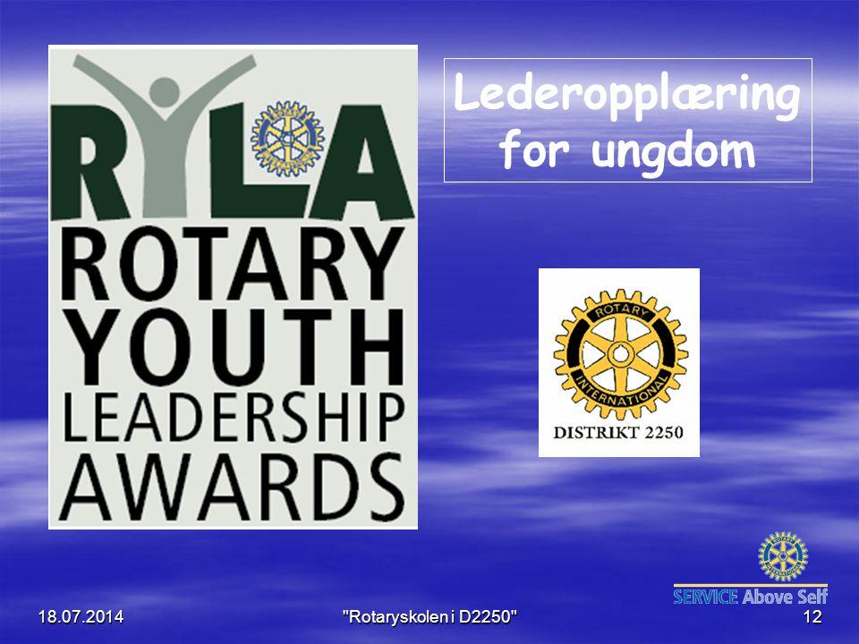 18.07.2014 Rotaryskolen i D2250 12 Lederopplæring for ungdom