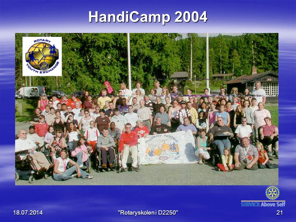 18.07.2014 Rotaryskolen i D2250 21 HandiCamp 2004