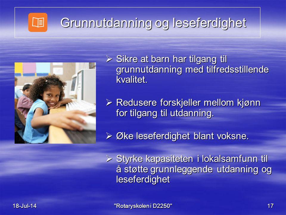 Grunnutdanning og leseferdighet Grunnutdanning og leseferdighet  Sikre at barn har tilgang til grunnutdanning med tilfredsstillende kvalitet.