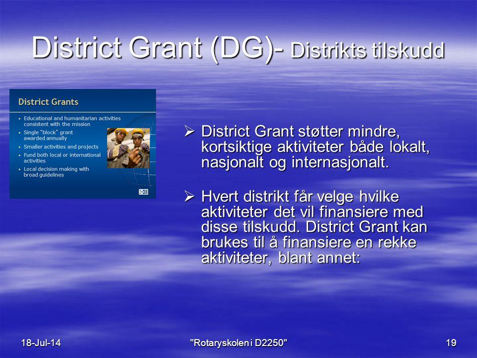 District Grant (DG)- Distrikts tilskudd  District Grant støtter mindre, kortsiktige aktiviteter både lokalt, nasjonalt og internasjonalt.