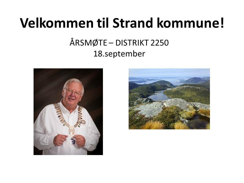 Velkommen til Strand kommune! ÅRSMØTE – DISTRIKT 2250 18.september