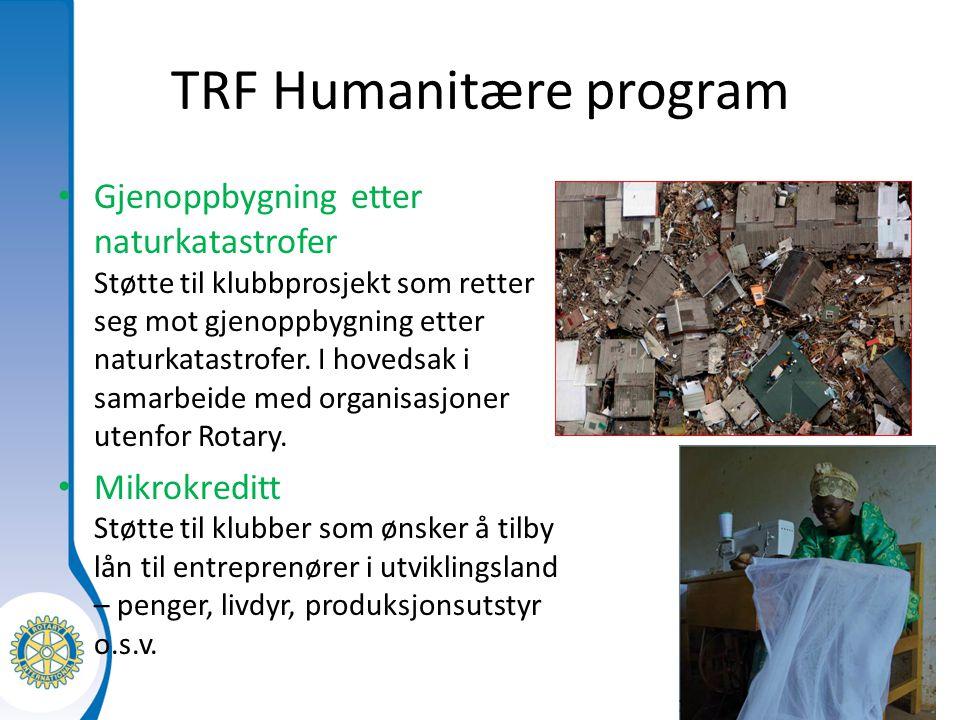 Distrikt XXXX Seminarium för tillträdande presidenter TRF Humanitære program Gjenoppbygning etter naturkatastrofer Støtte til klubbprosjekt som retter seg mot gjenoppbygning etter naturkatastrofer.