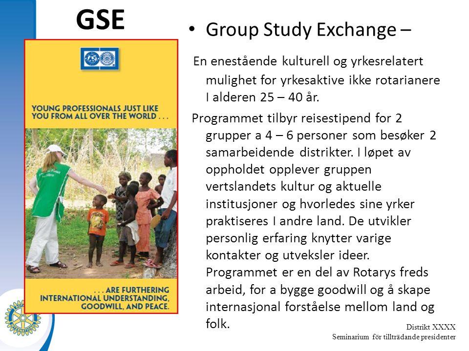 Distrikt XXXX Seminarium för tillträdande presidenter GSE Group Study Exchange – En enestående kulturell og yrkesrelatert mulighet for yrkesaktive ikke rotarianere I alderen 25 – 40 år.
