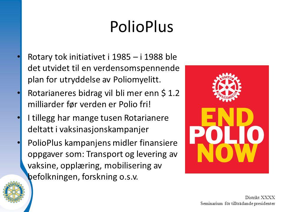 Distrikt XXXX Seminarium för tillträdande presidenter PolioPlus PolioPlus bidrag fra distriktets klubber: Til nå i rotaryåret 2010-11: $ 22 708 fra 15 klubber Totalt fra 2007-11: $ 92 516 fra 41 klubber The US $ 200 million Challenge: Til nå er det kommet inn $ 163 000 000.