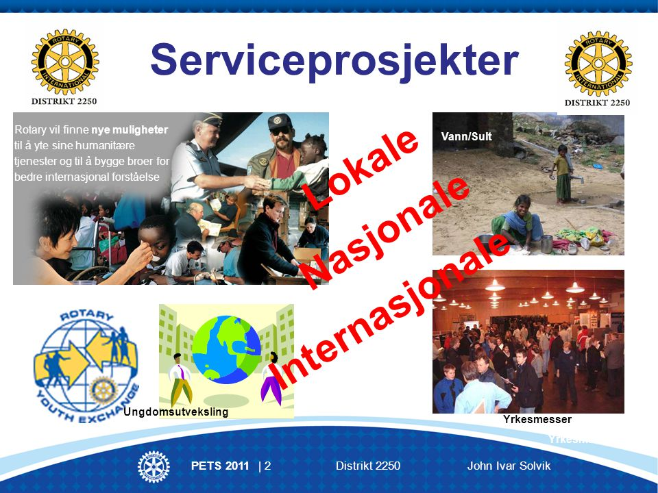 PETS 2011 | 23 Distrikt 2250 John Ivar Solvik Ressurser