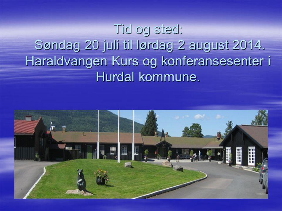 Tid og sted: Søndag 20 juli til lørdag 2 august 2014.