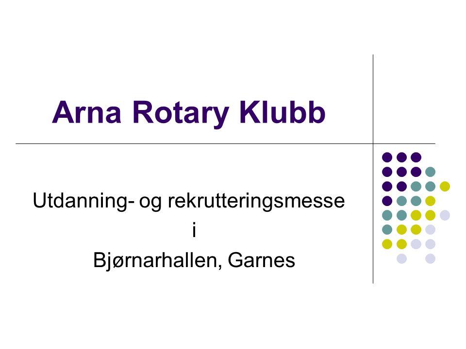 Arna Rotary Klubb Utdanning- og rekrutteringsmesse i Bjørnarhallen, Garnes