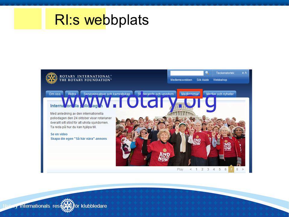www.rotary.org RI:s webbplats Rotary Internationals resurser för klubbledare
