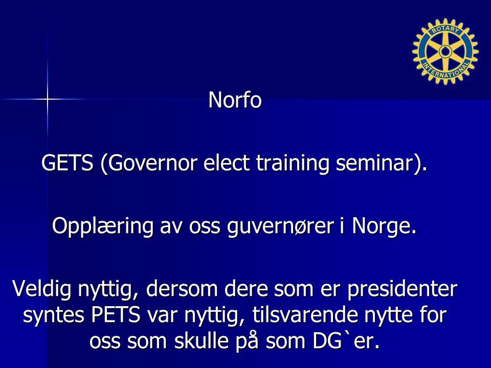 Norfo GETS (Governor elect training seminar).Opplæring av oss guvernører i Norge.