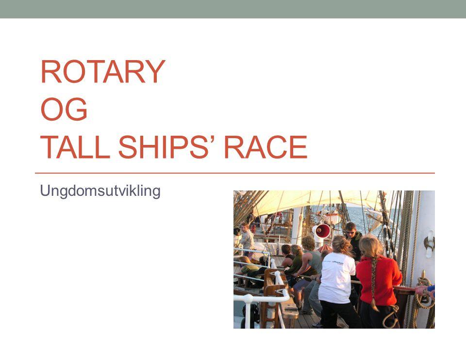 ROTARY OG TALL SHIPS' RACE Ungdomsutvikling