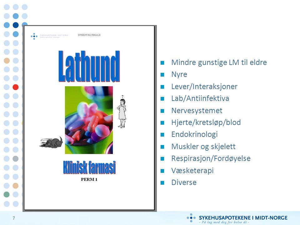 7 Mindre gunstige LM til eldre Nyre Lever/Interaksjoner Lab/Antiinfektiva Nervesystemet Hjerte/kretsløp/blod Endokrinologi Muskler og skjelett Respirasjon/Fordøyelse Væsketerapi Diverse