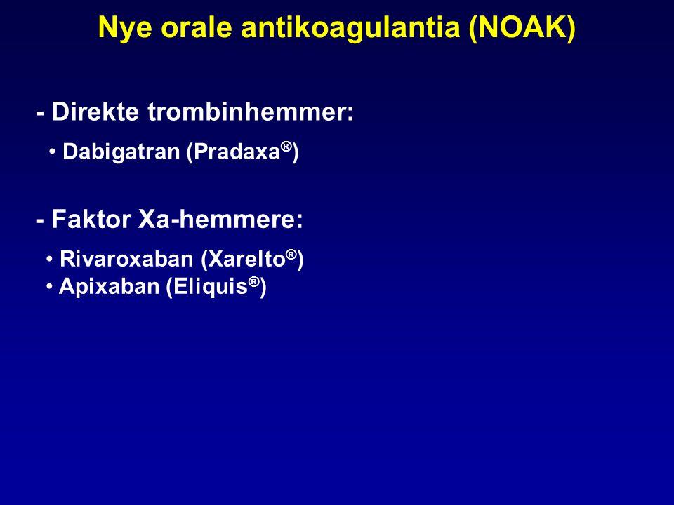 Nye orale antikoagulantia (NOAK) Rivaroxaban (Xarelto ® ) Apixaban (Eliquis ® ) - Faktor Xa-hemmere: Dabigatran (Pradaxa ® ) - Direkte trombinhemmer: