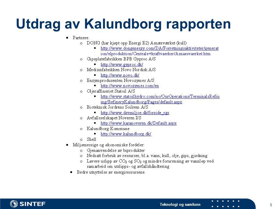 Teknologi og samfunn 9 Utdrag av Kalundborg rapporten