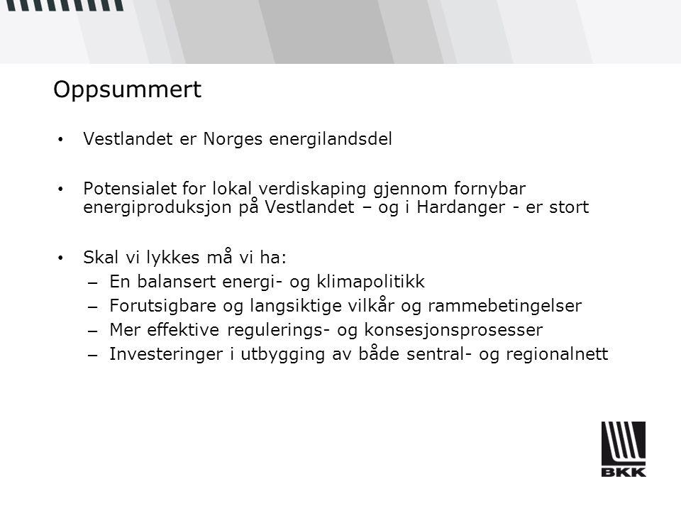 Oppsummert Vestlandet er Norges energilandsdel Potensialet for lokal verdiskaping gjennom fornybar energiproduksjon på Vestlandet – og i Hardanger - e