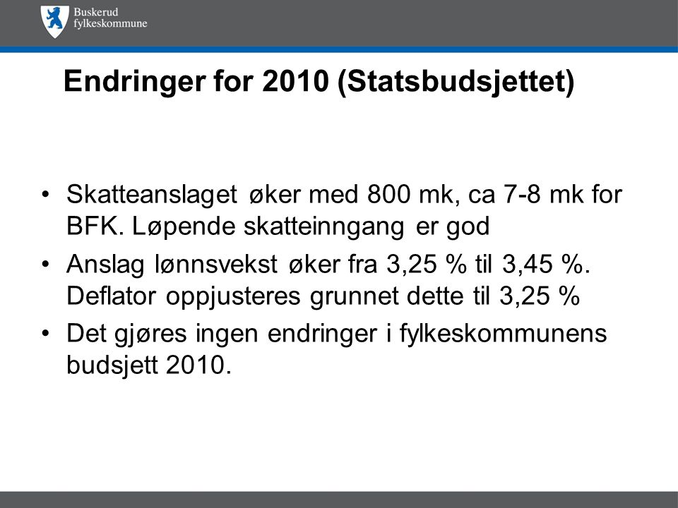 Samferdsel 1,2 mill kr til generell styrking av avdelingen Alle statsmidler til forvaltningsreformen ble lagt på budsjettet til samferdsel i 2010.