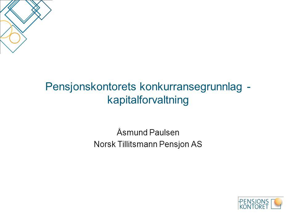 Pensjonskontorets konkurransegrunnlag - kapitalforvaltning Åsmund Paulsen Norsk Tillitsmann Pensjon AS