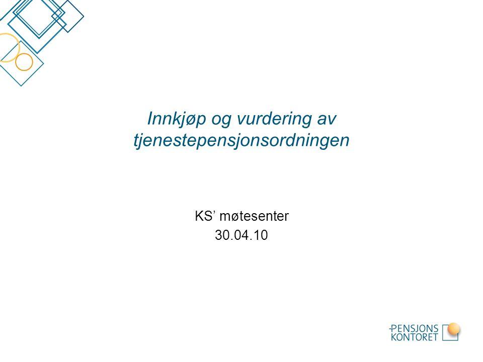 Innkjøp og vurdering av tjenestepensjonsordningen KS' møtesenter 30.04.10