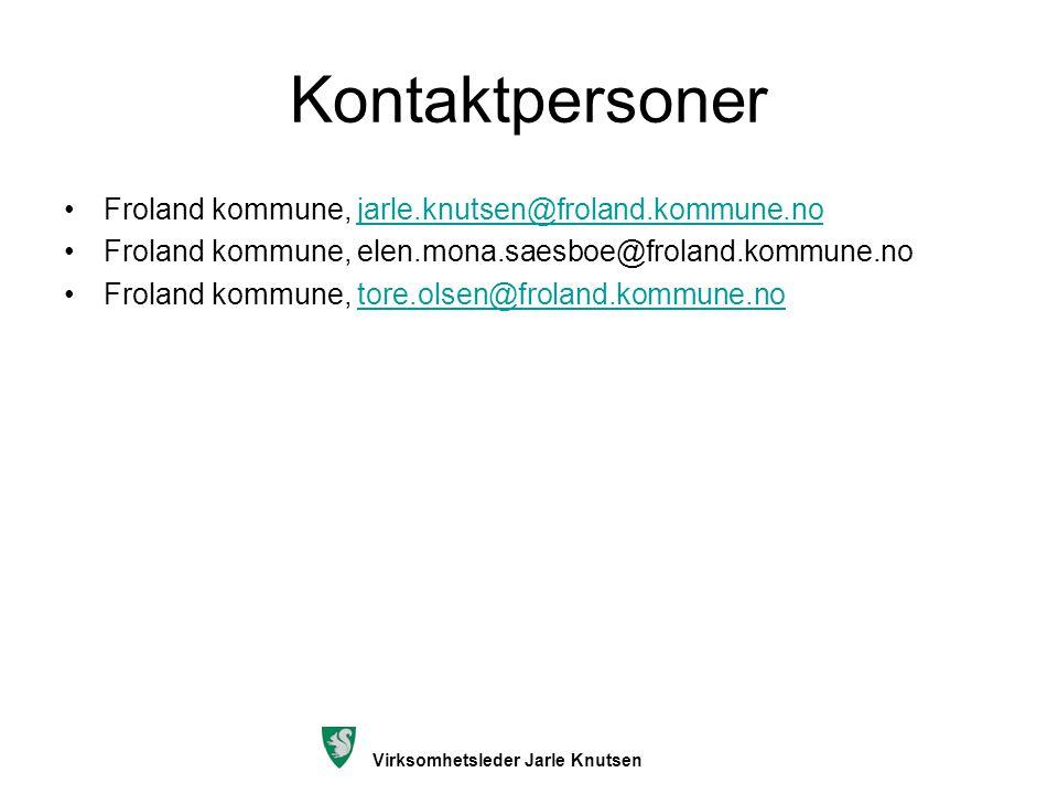 Kontaktpersoner Froland kommune, jarle.knutsen@froland.kommune.nojarle.knutsen@froland.kommune.no Froland kommune, elen.mona.saesboe@froland.kommune.n