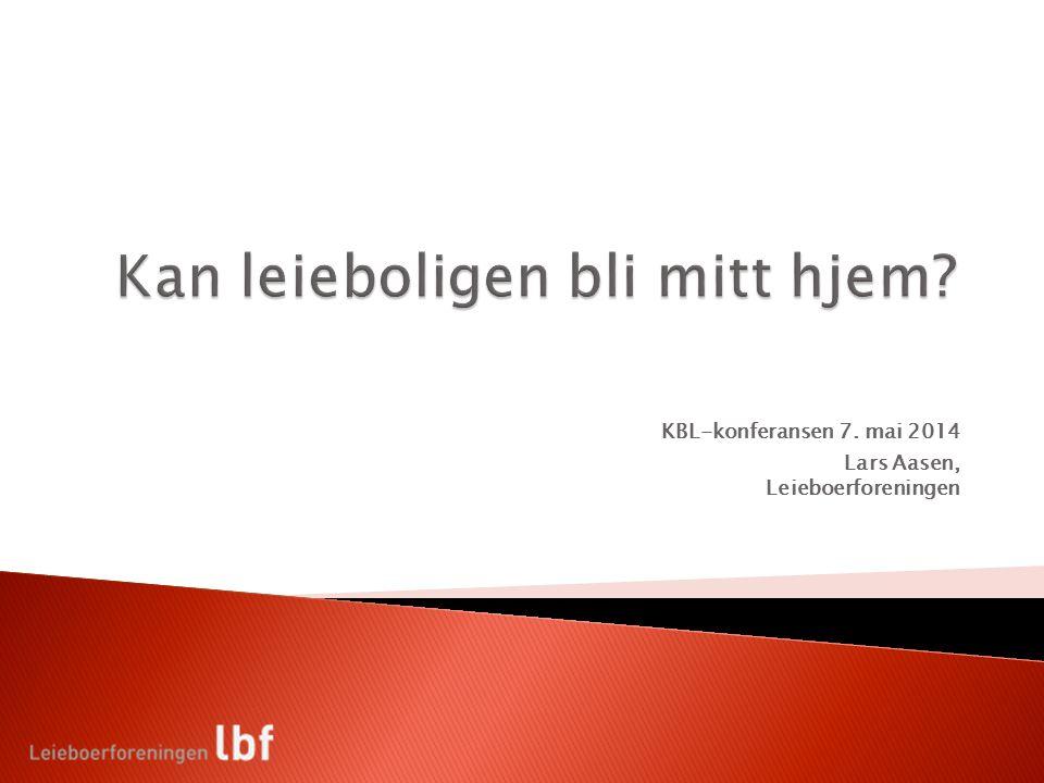 KBL-konferansen 7. mai 2014 Lars Aasen, Leieboerforeningen