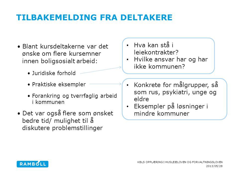 2013/05/28 KBLS OPPLÆRING I HUSLEIELOVEN OG FORVALTNINGSLOVEN TILBAKEMELDING FRA DELTAKERE Blant kursdeltakerne var det ønske om flere kursemner innen
