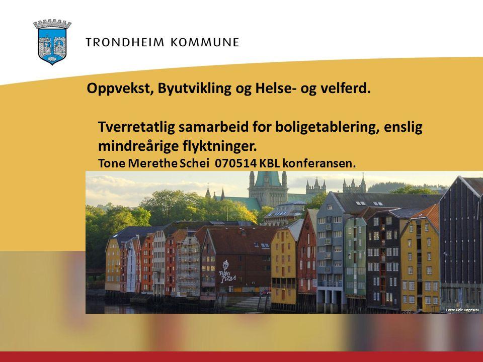 Foto: Geir Hageskal Tverretatlig samarbeid for boligetablering, enslig mindreårige flyktninger. Tone Merethe Schei 070514 KBL konferansen. Oppvekst, B