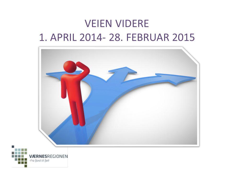 VEIEN VIDERE 1. APRIL 2014- 28. FEBRUAR 2015
