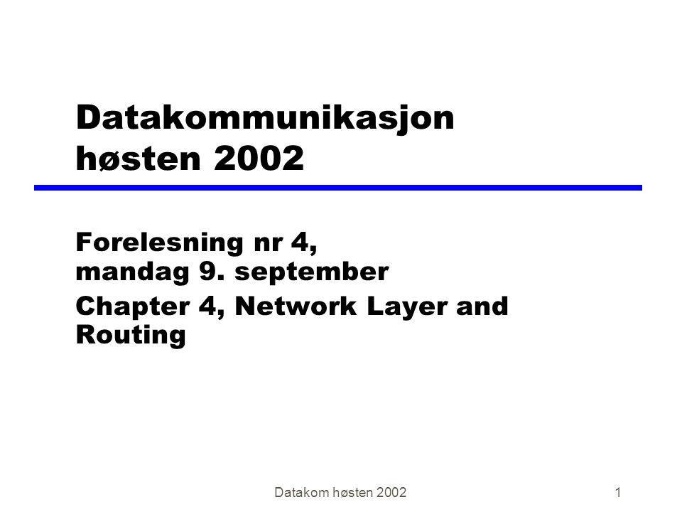 Datakom høsten 20022 Øvingsoppgaver zChapter 2, Review questions y1, 2, 3, 6, 7, 8, og 13 zGjennomgås torsdag 12.