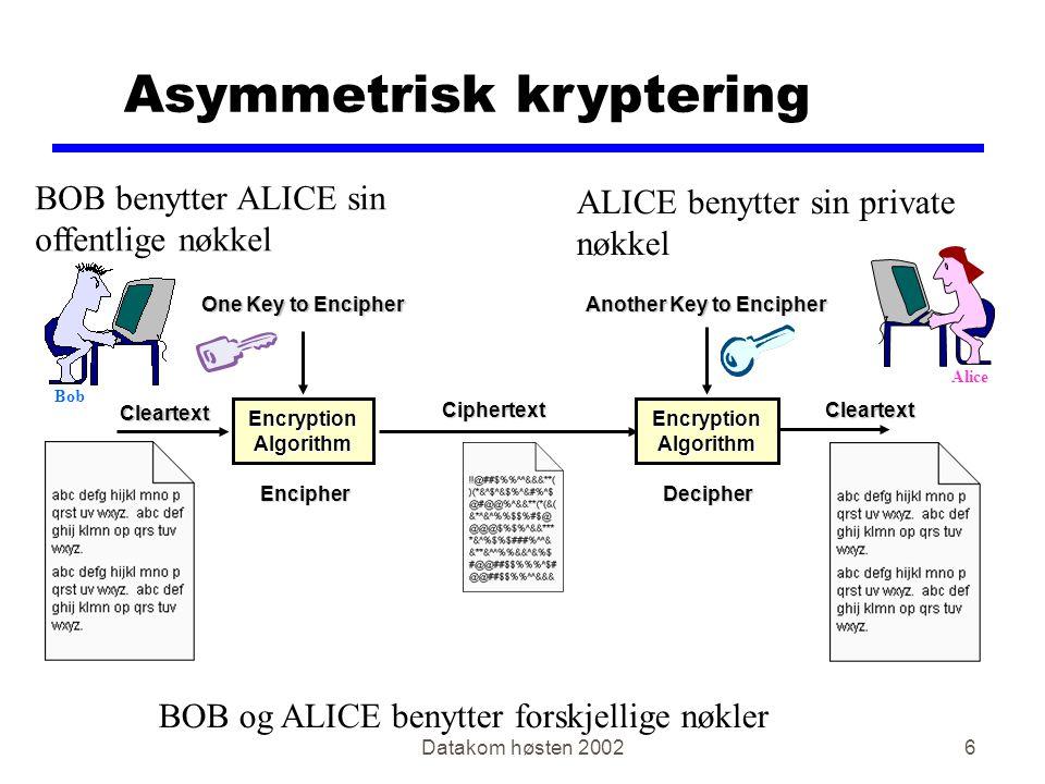 Datakom høsten 200217 IPSec sikkerhetstjenester zKonfidensialitet yInformasjonen krypteres zIntegritet yEn veis hash funksjon zAutentisering yMAC (hash + hemmelighet) yDigital signatur