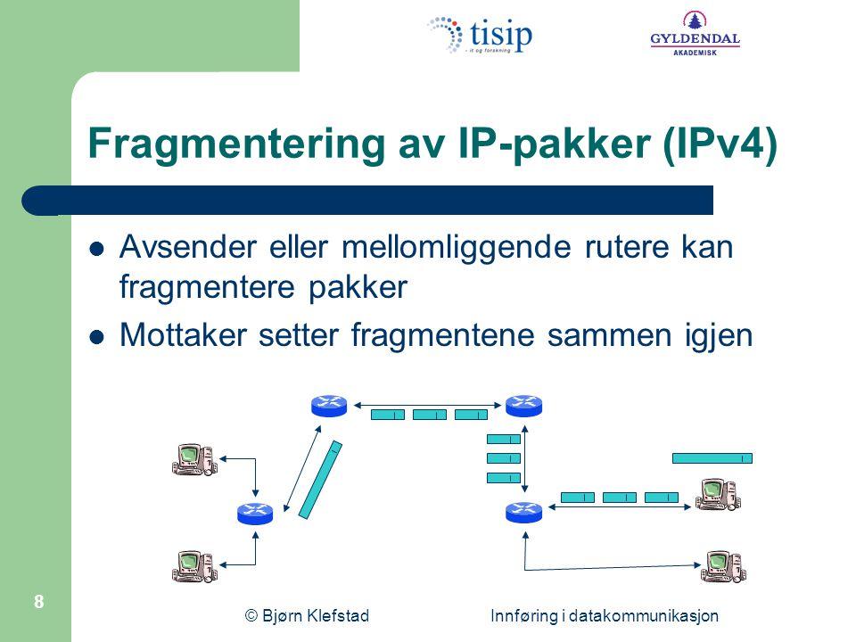© Bjørn Klefstad Innføring i datakommunikasjon 9 IP-adressering (IPv4) Kommunikasjon krever adressering I Internett brukes IP-adresser som er hierarkisk oppbygd for å fordele trafikken Alle nettverkskort har sin unike IP-adresse