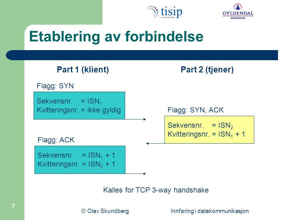 © Olav Skundberg Innføring i datakommunikasjon 8 Sekvensnr.