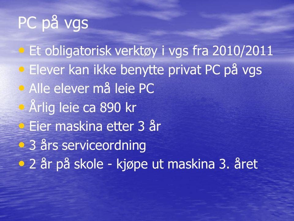 PC på vgs Et obligatorisk verktøy i vgs fra 2010/2011 Elever kan ikke benytte privat PC på vgs Alle elever må leie PC Årlig leie ca 890 kr Eier maskin