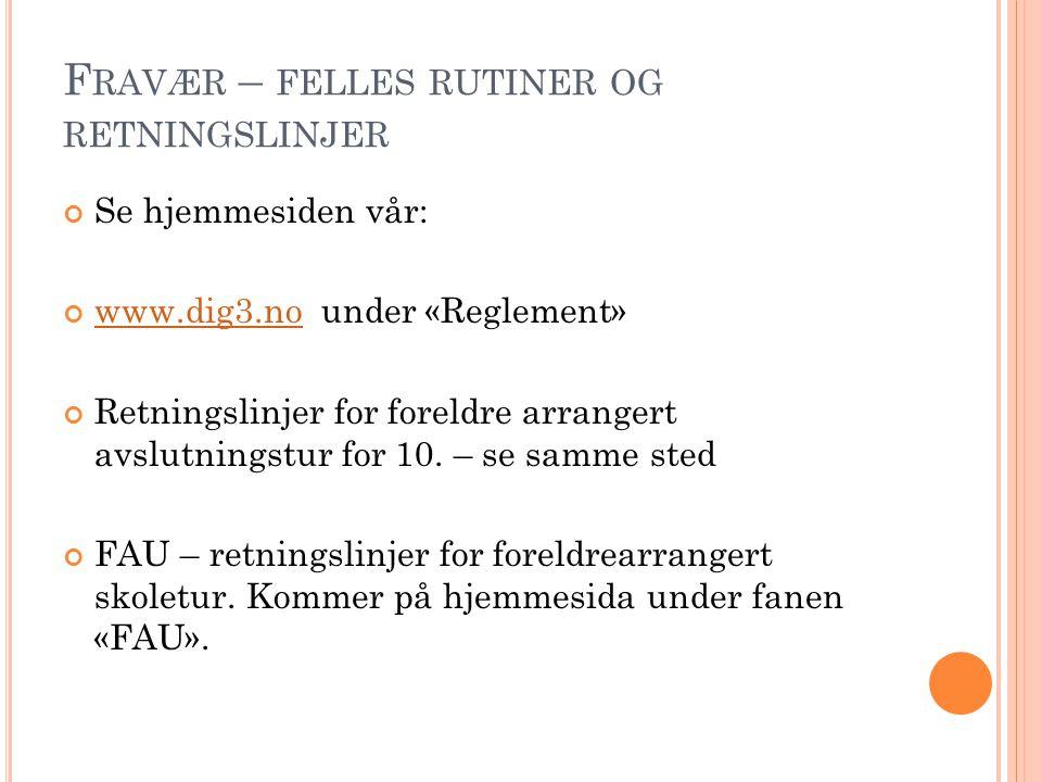 F RAVÆR – FELLES RUTINER OG RETNINGSLINJER Se hjemmesiden vår: www.dig3.nowww.dig3.no under «Reglement» Retningslinjer for foreldre arrangert avslutni