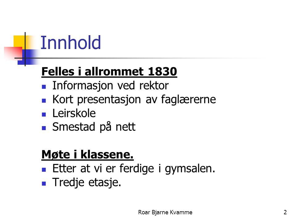 Roar Bjarne Kvamme3 Faglærerne 10A Anne Størmer Steira.