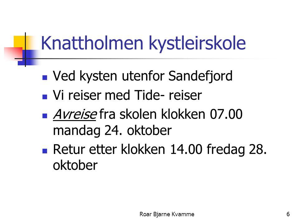 Roar Bjarne Kvamme7 Leirskolen.Obligatorisk for alle elevene på trinnet.