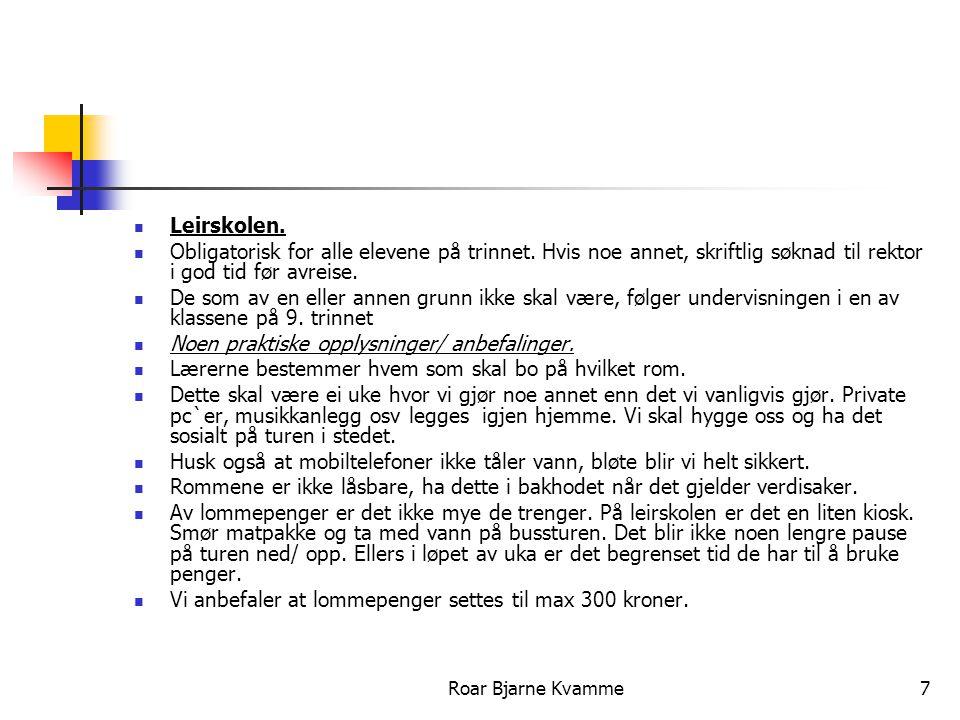 Roar Bjarne Kvamme8 Hva er det lurt å ha med.Du må ta med: Sengetøy; laken, putevar og dynetrekk.