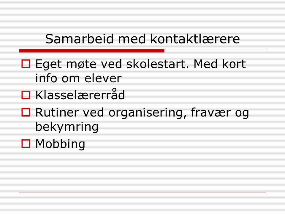 Samarbeid med foresatte  7.trinnsforesatte tar kontakt etter behov  Ved bekymring  Mobbing  Arrangement