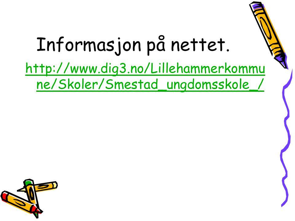 Informasjon på nettet. http://www.dig3.no/Lillehammerkommu ne/Skoler/Smestad_ungdomsskole_/