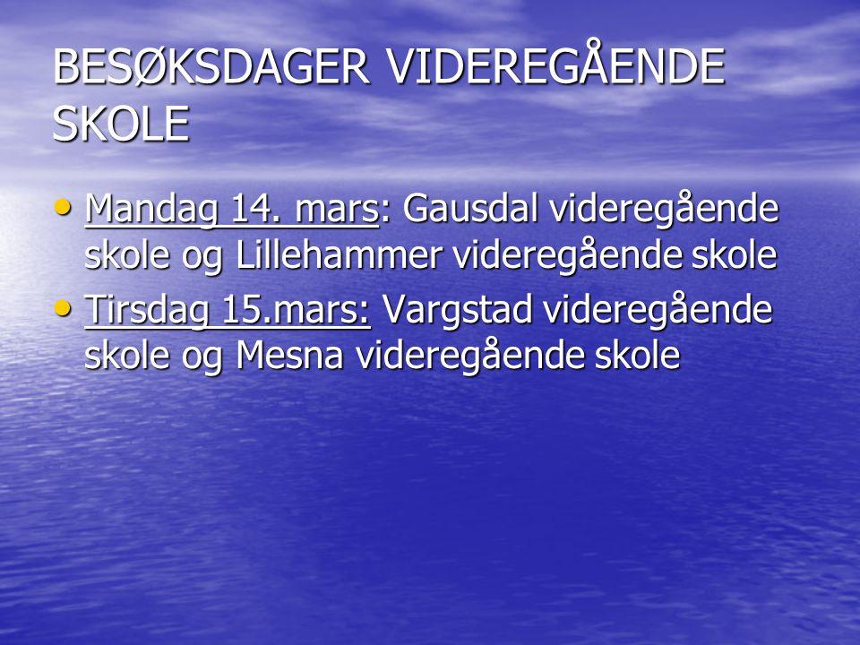 BESØKSDAGER VIDEREGÅENDE SKOLE Mandag 14. mars: Gausdal videregående skole og Lillehammer videregående skole Mandag 14. mars: Gausdal videregående sko