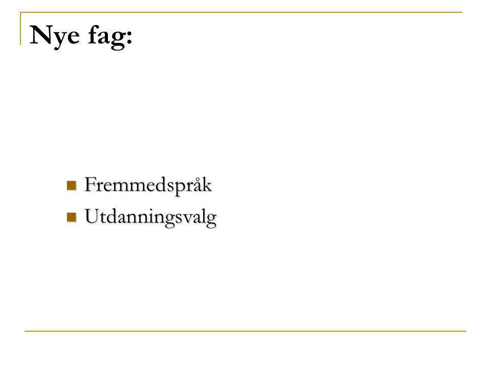 FREMMEDSPRÅK/SPRÅKFAG - Het tidligere 2.fremmedspråk - 3 timer a 45 minutter pr.