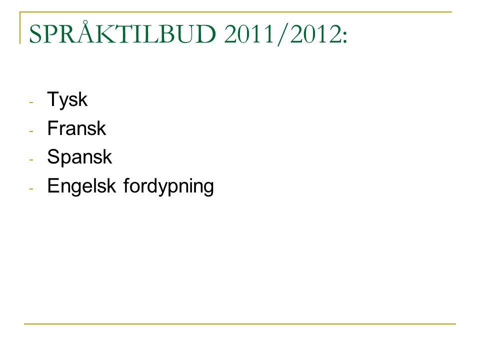 SPRÅKTILBUD 2011/2012: - Tysk - Fransk - Spansk - Engelsk fordypning