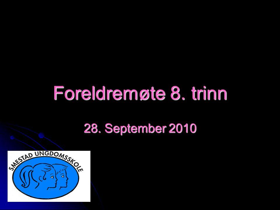 Foreldremøte 8. trinn 28. September 2010