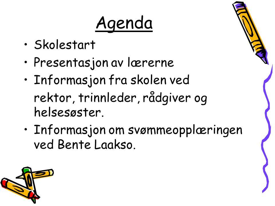 Agenda Skolestart Presentasjon av lærerne Informasjon fra skolen ved rektor, trinnleder, rådgiver og helsesøster. Informasjon om svømmeopplæringen ved