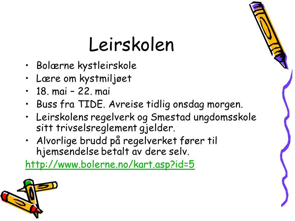Leirskolen Bolærne kystleirskole Lære om kystmiljøet 18. mai – 22. mai Buss fra TIDE. Avreise tidlig onsdag morgen. Leirskolens regelverk og Smestad u