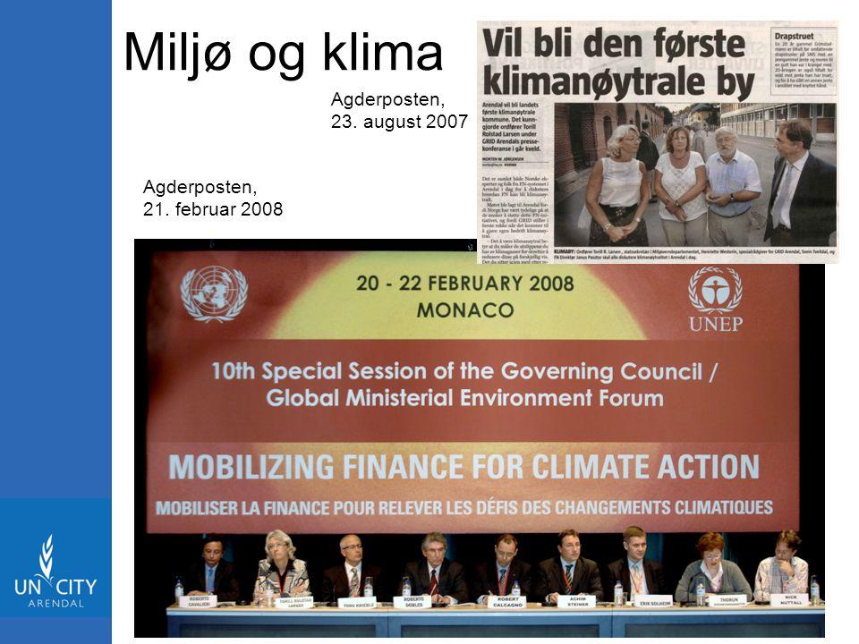 Miljø og klima 4 Agderposten, 23. august 2007 Agderposten, 21. februar 2008