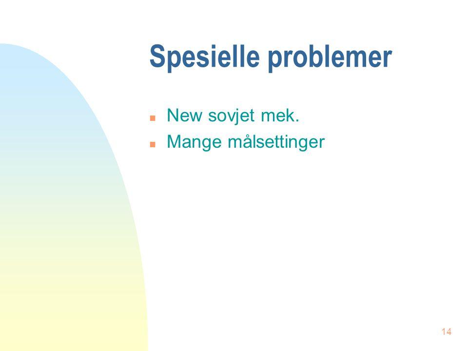14 Spesielle problemer n New sovjet mek. n Mange målsettinger