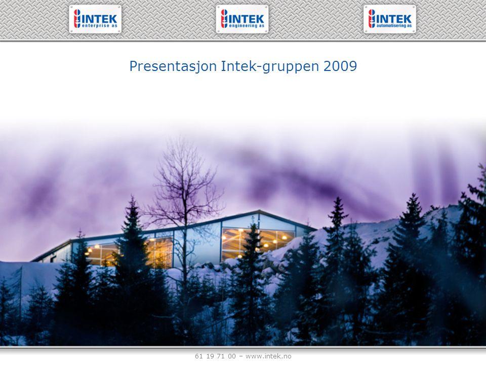 61 19 71 00 – www.intek.no Presentasjon Intek-gruppen 2009