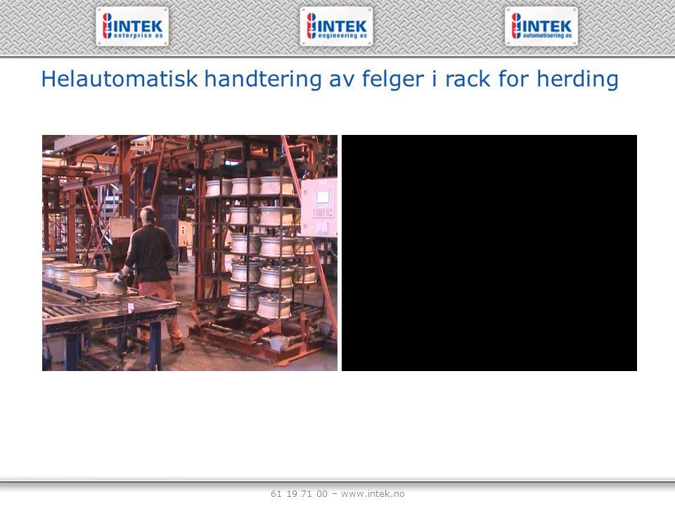 61 19 71 00 – www.intek.no Helautomatisk handtering av felger i rack for herding