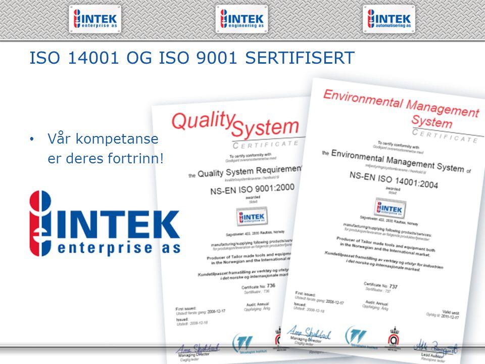 61 19 71 00 – www.intek.no ISO 14001 OG ISO 9001 SERTIFISERT Vår kompetanse er deres fortrinn!